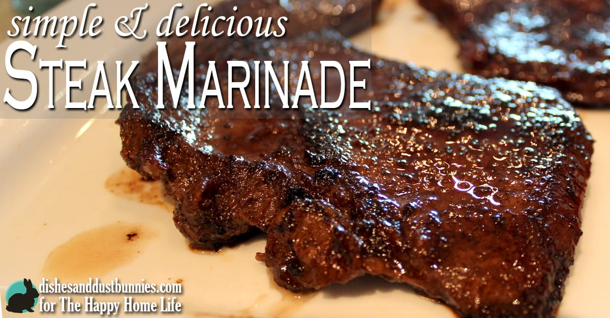 Simple & Delicious Steak Marinade | The Happy Home Life
