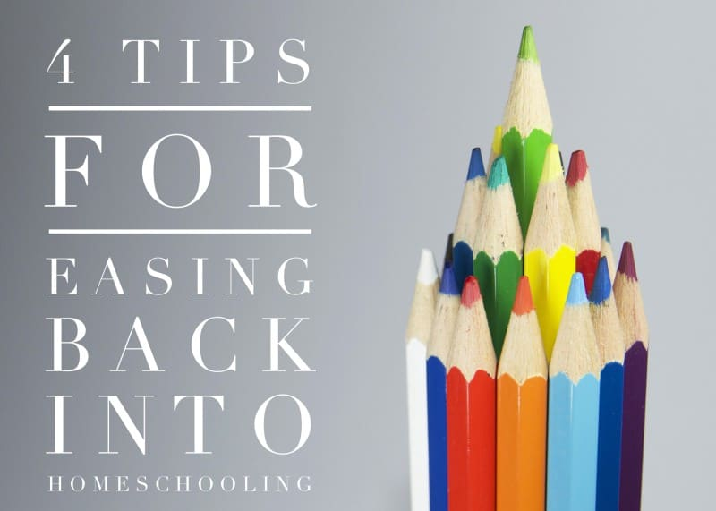 Transition Tips for Easing Back into Homeschooling