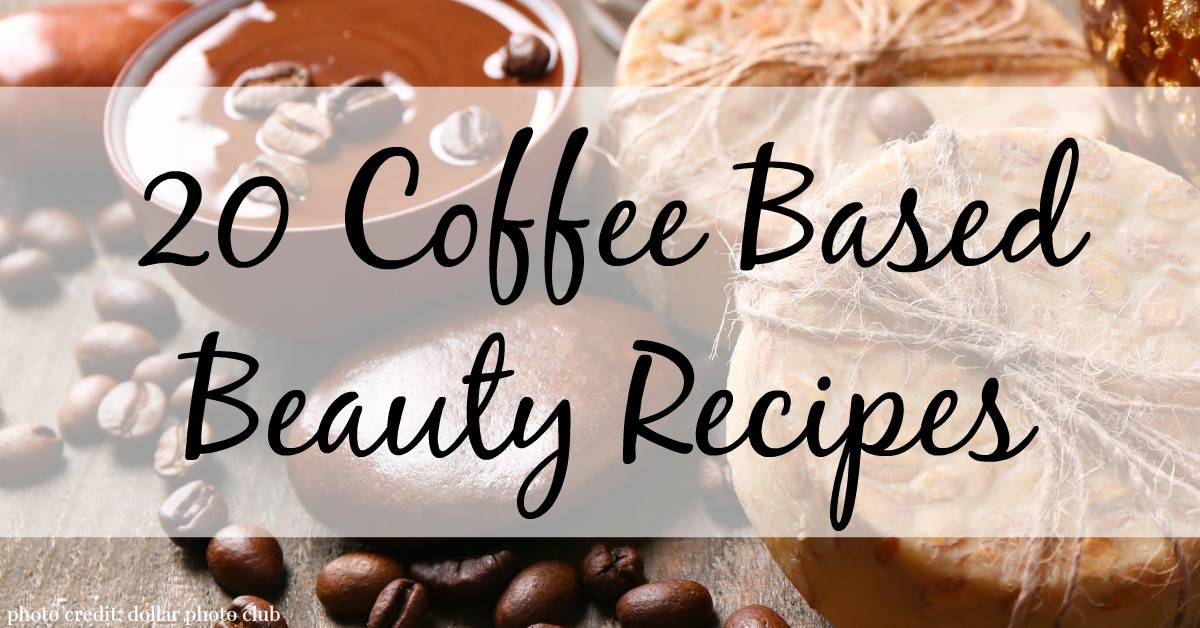 Coffee Based Beauty Recipes