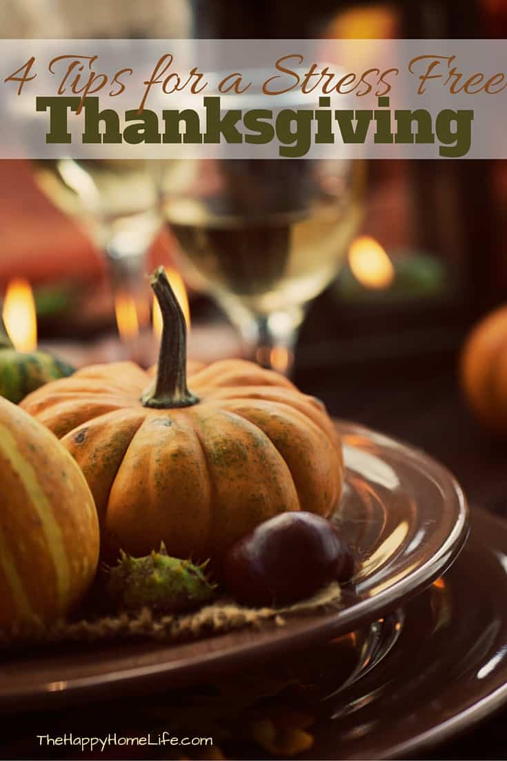 Are you hosting Thanksgiving this year? Here are 4 tips for a stress free Thanksgiving to help you enjoy your holiday!